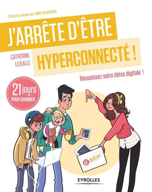 arrete-d-etre-hyperconnecte-catherine-lejealle